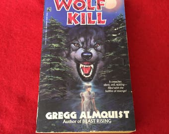 HOLD - WOLF KILL (Paperback Novel by Gregg Almquist)
