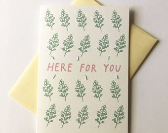 Here For You. Hand Stitched Greeting Card. Sympathy Card. Thinking of You Card.
