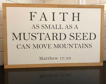 "Wood Sign | Faith As Small As A Mustard Seed | 12"" x 16"""
