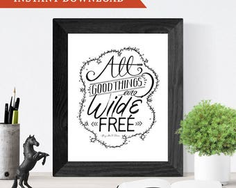Printable Wall Art, Hand-Lettering Quote, Home Decor, Henry David Thoreau // All Good Things Are Wild and Free // Instant Download