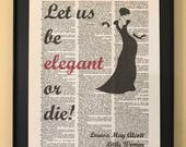 Lets us be elegant or die;  Little Women; Dictionary Print; Page Art