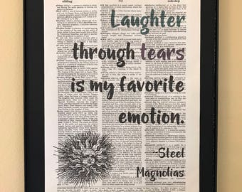 Laughter through tears is my favorite emotion; Steel Magnolias; Dictionary Print; Page Art;