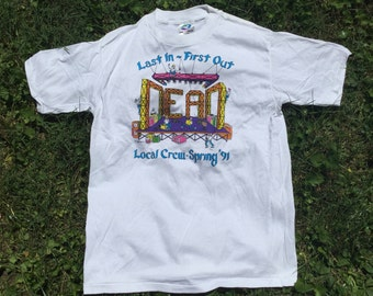 Grateful Dead Vintage Spring Tour 1991 Crew Last In First Out Shirt