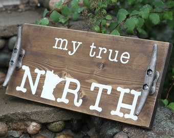 My True North Decor, Rustic Cabin Decor for Fall, Custom Sign, Lake Home Decor, Up North Decor, Rustic Decor for Cabin, Rustic Housewarming