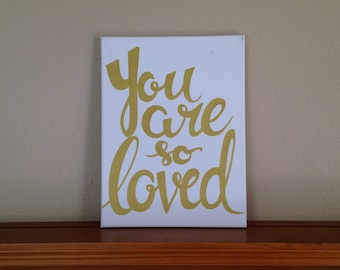 "CUSTOM Canvas Painting Quote - ""You are SO Loved"" Handmade Wall Art Hand Painted Dorm Room Home Decor Living Room Art Love"
