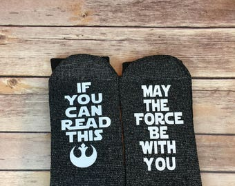 If You Can Read This May the Force Be with You Socks, Star Wars Socks, Star Wars, Father's Day Gift, Gift for Dad, Graduation Gift