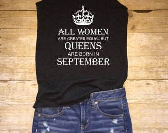 All women are created equal but only queens are born in birthday shirts