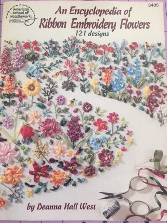 An Encyclopedia of Ribbon Embroidery Flowers, Silk Ribbon,121 designs