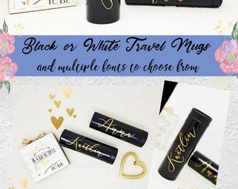 Bridesmaid Travel Tumbler, Name Travel Mug, Bridesmaid gift, travel coffee Mug, BPA FREE, Stainless Steel Tumbler