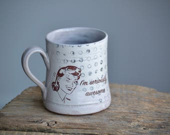 I'm seriously awesome retro female comfortable mug with dots and stars
