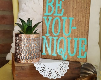 Mini Be You-nique Wood Sign