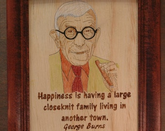 George Burns - wood burned portrait and quote