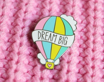 Dream Big hard enamel pin. Hot air balloon, Pastel pin, Positive pin, Motivational, Inspirational, Pin badge, Lapel pin, Best friend gift