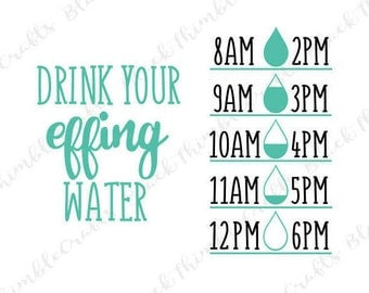 Drink Your Effing Water SVG Drink Water SVG Water bottle Decal Water Bottle SVG Gym svg water tracker svg Cut File Workout Digital Download