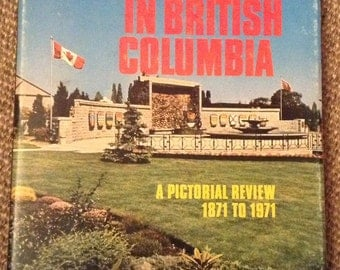VIN-20  It Happened in British Columbia, Pictorial, 1871-1971  a pictorial review book