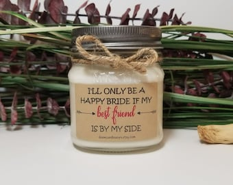 8oz Bridesmaid Proposal - Soy Candle - Personalized Maid of Honor Gift - Will you be my Bridesmaid - Matron of Honor - Bridal Party Gift