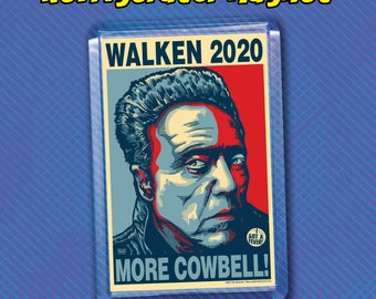 """WALKEN 2020 Election Magnet - 2""""x3"""" Acrylic magnet - More Cowbell!"""