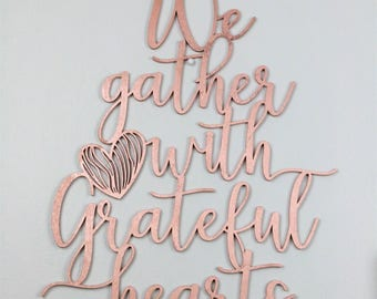 We Gather with Grateful Heats - Living Home/Wall Decor Sign
