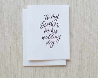 To My Brother On My Wedding Day - Calligraphy Foil Wedding Card