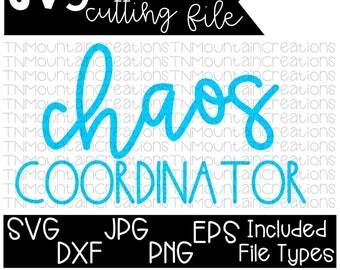 Chaos Coordinator SVG, Mom svg, Girl Boss, Teacher, Cutting File, Silhouette, Cricut, PNG, DXF