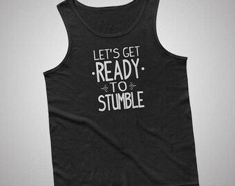 Lets Get Ready To Stumble Tank / T-Shirt