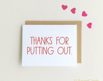Funny Love Card | thanks for putting out | I love you Card | Valentines Day Card| Funny Anniversary Card