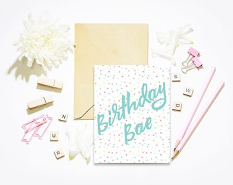 Birthday Greeting Card / Birthday Bae Greeting Card / Friend Birthday Card / Girlfriend Birthday Card / Boyfriend Birthday Card