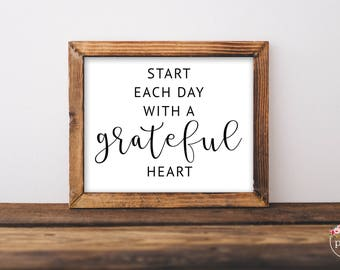 Start each day with a grateful heart printable- Instant Download