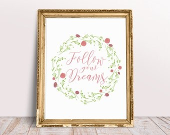Follow Your Dreams Printable Quote, Inspirational Wall Art