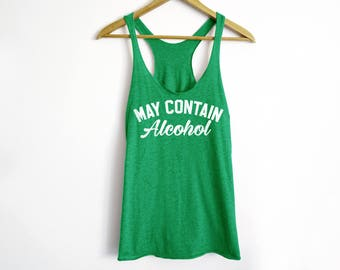 May Contain Alcohol Tank - St Patrick's Day Shirt - St Patty's Shirt - Shamrock Shirt - Irish Shirt - Day Drinking Shirt - Beer Shirt