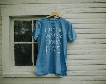 Muncie Water Tastes Fine / T-Shirt
