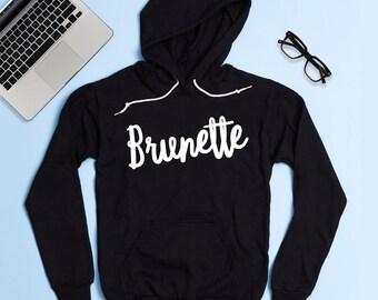 Free Shipping! Brunette Hoodie Sweatshirt, Women's Hoodie, Brunettes Have More Fun, Brunettes Do It Better