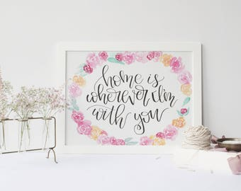 Home is Wherever I'm With You Wall Art, Modern Calligraphy Wall Art, Watercolor Flowers, Original Calligraphy, Living Decor, Wedding Gift