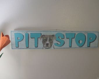 Pit Stop ~ Hand Painted and Hand Lettered Sign ~Dog Sign