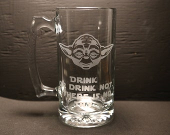 Star Wars Beer Mug, Beer Stein, Yoda, Drink or drink not There is no try, Etched Glass, Unique Gift, Gift for Dad, Gift for Man