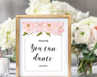 Trust Me You Can Dance, Alcohol Sign, Beer Bar Sign, Printable Wedding Sign, Blush Watercolor Peonies, Silver Glitter #SG002