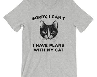 Sorry I Can't, I Have Plans With My Cat - Short-Sleeve Unisex T-Shirt - Funny, Cat Lover, Cat Lady, Gift Idea, Drawing,