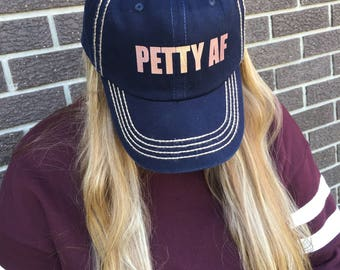 Petty AF-Custom Unstructured Baseball Hat-New-Rose Gold Text