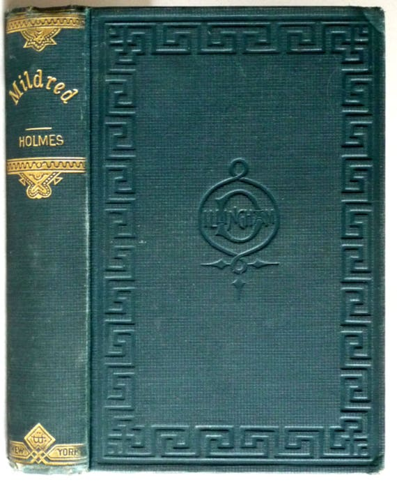 Mildred 1888 by Mary J. Holmes - Hardcover HC - G.W. Dillingham - Antique Fiction Novel