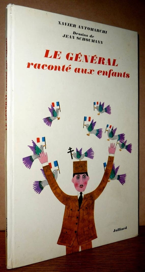 Le General Raconte aux Enfants 1968 by Xavier Antomarchi - French Language - Children