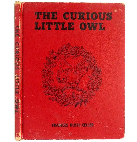 The Curious Little Owl 1957 by Frances Ruth Keller - HC - Vintage Children's Book - Platt & Munk
