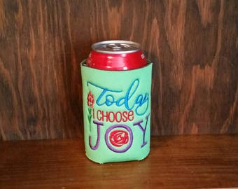 Today I Choose Joy Can Cooler, Embroidered Can Cooler, Birthday Cozie, Embroidery Can Cooler, Cozies, Today I Choose Joy Cozies