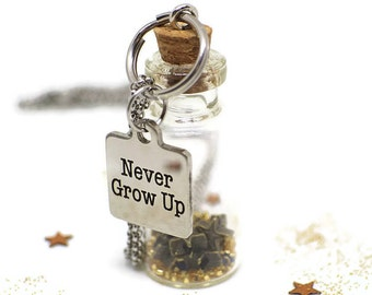 Peter Pan favor - Never grow up necklace - Peter Pan quote - Peter Pan gift - Peter Pan party favor - Birthday jewelry gift ideas for women