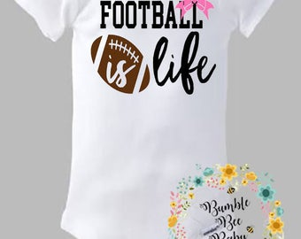 Football Is Life, Onesie or Tee ... Comes With Hair Bow to Match for Girl - Personalized For Girl or Boy