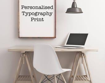 Custom Print, Personalised Print, Custom Quote Print, Personalized Gift, 8x10 11x14 16x20 24x36 black and white art print