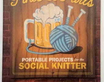 Pints and Purls: Portable Projects for the Social Knitter (Paperback)