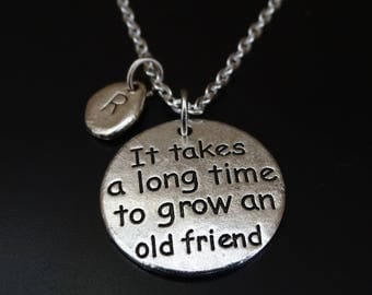 It takes a long time to grow an old friend Necklace, Friend Necklace, Friend Jewelry, Best Friend Necklace, Best Friend Jewelry, Friendship
