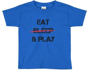 "Baby Fashion - ""Eat, Sleep & Play"" Toddler Shirt - Dad Of Boys - Fathers Day Gift - Boys Shirt - Mom Of Boys - Baby And Toddler Tops"