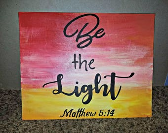 Be the Light - Matthew 5:14 Bible Verse Hand Painted Canvas Panel