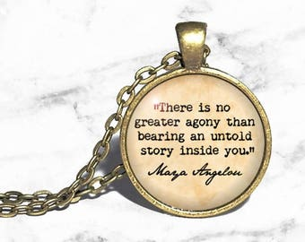 Maya Angelou, 'There is no greater agony than bearing an untold story', Author Necklace, Writers Gift, Writing Quill Jewelry Quote